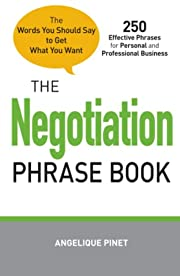 The Negotiation Phrase Book: The Words You…