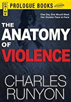 The Anatomy of Violence by Charles Runyon