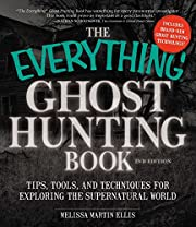 The Everything Ghost Hunting Book: Tips,…