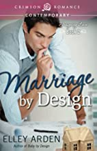 Marriage By Design by Elley Arden