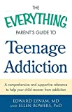 The everything parent's guide to teenage addiction : a comprehensive and supportive reference to help your child recover from addiction / Edward Lynam, MD and Ellen Bowers, PhD