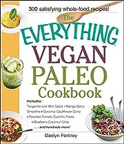 The Everything Vegan Paleo Cookbook:…