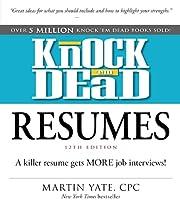 Knock 'em Dead Resumes: A Killer Resume…