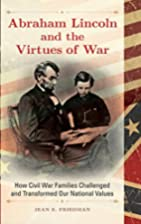 Abraham Lincoln and the Virtues of War: How…