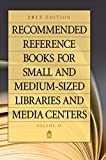 Recommended reference books for small and medium-sized libraries and media centers / Shannon Graff Hysell, associate editor