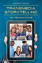 Transmedia Storytelling: The…