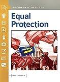 Equal protection : documents decoded / David L. Hudson Jr