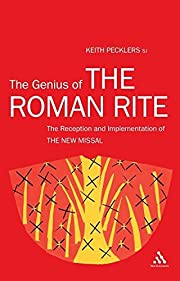The Genius of The Roman Rite: On the…