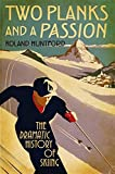 Two planks and a passion : the dramatic history of skiing / Roland Huntford