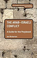 The Arab-Israeli Conflict: A Guide for the…