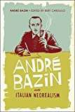 André Bazin and Italian neorealism / edited by Bert Cardullo