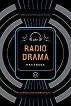 Radio Drama Handbook: Audio Drama in Context…