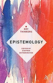Epistemology: The Key Thinkers by Stephen…