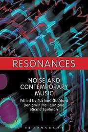 Resonances: Noise and Contemporary Music por…