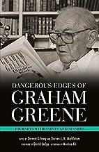 Dangerous Edges of Graham Greene: Journeys…