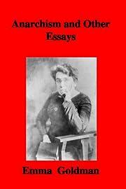 Anarchism And Other Essays por Emma Goldman