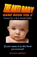 The Anti Baby Name Book : Revised Edition:…