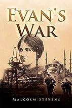 Evan's War by Malcolm Stevens