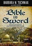 Bible and sword / by Barbara W. Tuchman