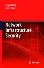 Network Infrastructure Security by Angus…