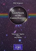 Guidebook to the Constellations: Telescopic…