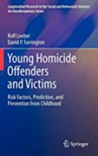 Young Homicide Offenders and Victims: Risk…