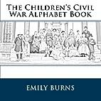 The Children's Civil War Alphabet Book:…