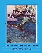 Howard Pyle's Pirates: Fiction, Fact & Fancy…