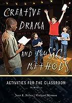 Creative Drama and Music Methods:…