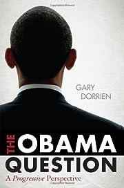 The Obama Question: A Progressive…