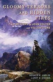 Gloomy Terrors and Hidden Fires: The Mystery…