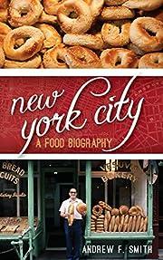 New York City: A Food Biography (Big City…
