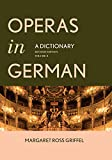 Operas in German : a dictionary / Margaret Ross Griffel