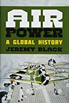 Air Power: A Global History by Jeremy Black