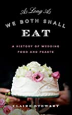 As Long As We Both Shall Eat: A History of…