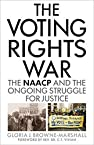 Image of the book The Voting Rights War: The NAACP and the Ongoing Struggle for Justice by the author