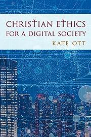 Christian Ethics for a Digital Society av…