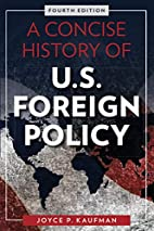 A Concise History of U.S. Foreign Policy by…