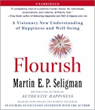 Flourish : a visionary new understanding of happiness and well-being / Martin E.P. Seligman