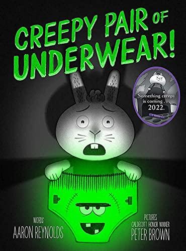 A Creepy Pair of Underwear! by Aaron Reynolds