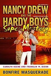 Bonfire Masquerade (Nancy Drew/Hardy Boys)…