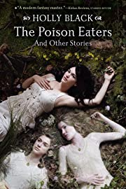 The Poison Eaters: And Other Stories by…