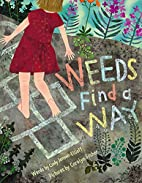 Weeds Find a Way by Cindy Jenson-Elliott