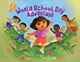 Dora the explorer in-- World school day adventure / written by Shakira ; illustrated by Kuni Tomita & Kellee Riley