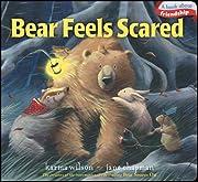 Bear Feels Scared (The Bear Books) de Karma…