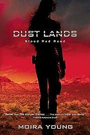 Blood Red Road (Dustlands, Book 1) de Moira…