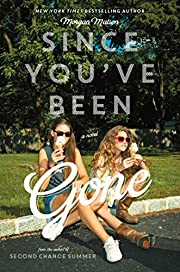 Since You've Been Gone de Morgan Matson