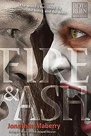 Fire & Ash (4) (Rot & Ruin) – tekijä:…