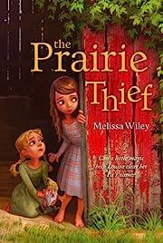The Prairie Thief – tekijä: Melissa Wiley