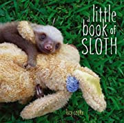 A little book of sloth de Lucy Cooke